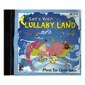 Let's Visit Lullaby Land CD