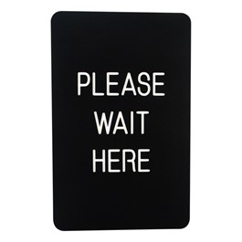Engraved Color Core Sign - Please Wait Here