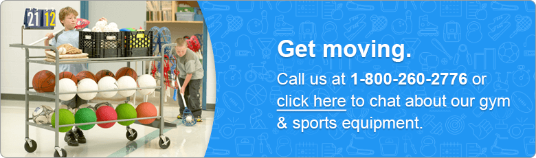 Get moving. Call us at 1-800-260-2776 or click here to chat about our gym & sports equipment.