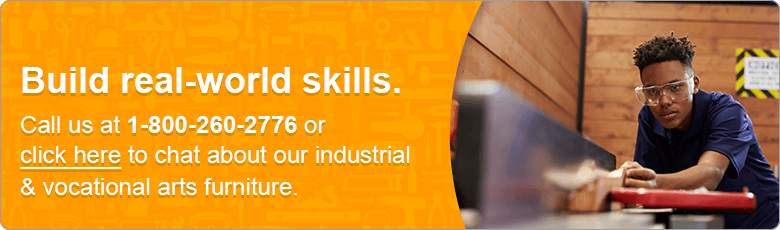 Build real-world skills. Call us at 1-800-260-2776 or click here to chat about our industrial & vocational arts furniture.