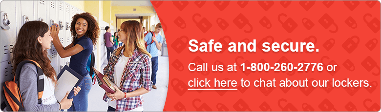 Safe and secure. Call us at 1-800-260-2776 or click here to chat about our lockers.