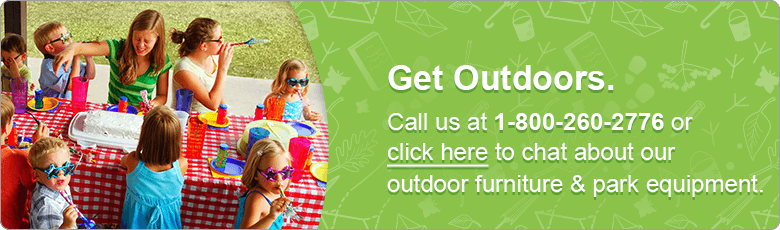 Get Outdoors. Call us at 1-800-260-2776 or click here to chat about our outdoor furniture & park equipment.