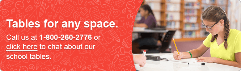 Tables for any space. Call us at 1-800-260-2776 or click here to chat about our school tables.