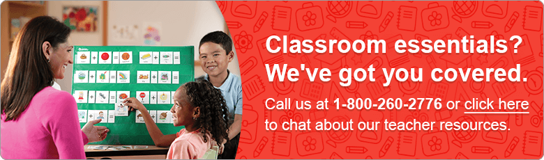Classroom essentials? We've got you covered. Call us at 1-800-260-2776 or click here to chat about our teacher resources.